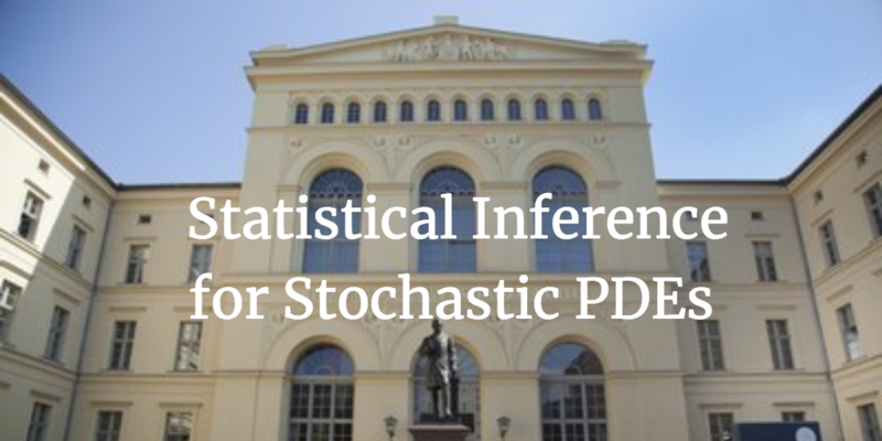 Picture of an HU Building in Berlin with the title of the workshop across it ' Statistical Inference for Stochastic PDEs '